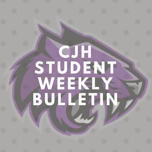CJH Student Weekly Bulletin