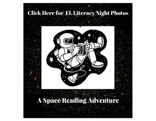 Click Here for EL Literacy Night Photos: A Space Reading Adventure.